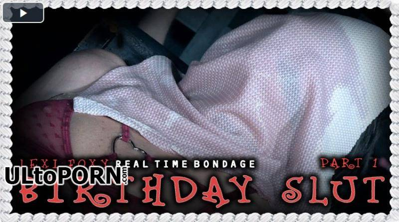 RealTimeBondage.com: Lexi Foxy - Birthday Slut Part 1 [646 MB / SD / 480p] (Humiliation)