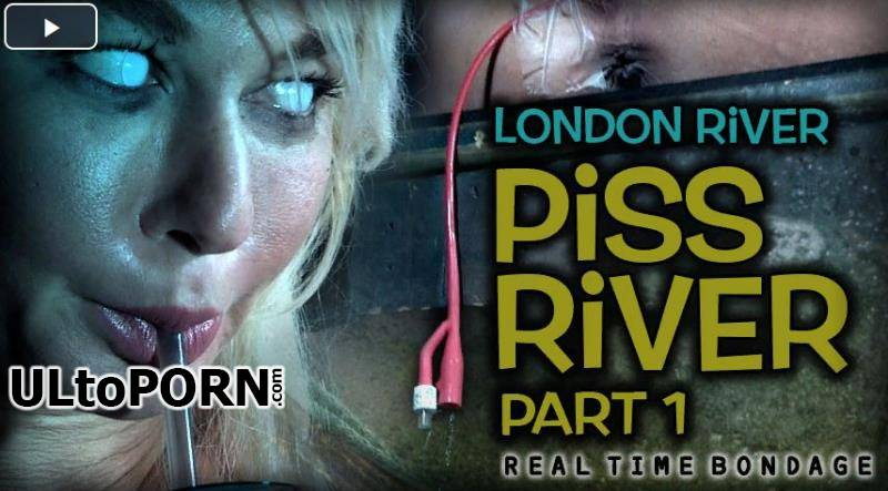 RealTimeBondage.com: London River - Piss River Part 1 [1.52 GB / SD / 480p] (Humiliation)