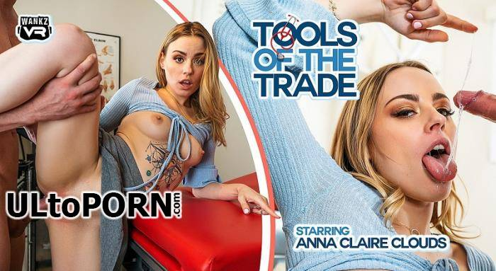 WankzVR.com: Anna Claire Clouds - Tools of the Trade [8.10 GB / UltraHD 2K / 1920p] (Oculus)