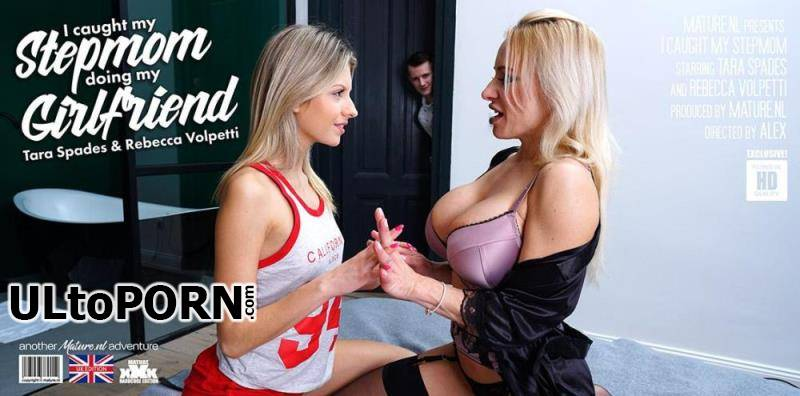 Mature.nl: Rebecca Volpetti (22), Tara Spades (42) - My girlfriend is doing my hot stepmom. I caught them and then joined in! [1.86 GB / FullHD / 1080p] (Threesome)