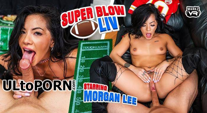 WankzVR.com: Morgan Lee - Super Blow LIV [11.9 GB / UltraHD 4K / 2300p] (Oculus)
